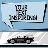 Writing note showing Your Text Inspiring. Business photo showcasing words make you feel exciting and strongly. Enthusiastic Car with Fast Movement icon and stock illustration