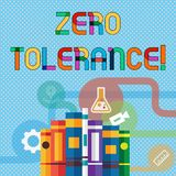 Writing note showing Zero Tolerance. Business photo showcasing refusal to accept antisocial behaviour or improper. Writing note showing Zero Tolerance. Business royalty free illustration