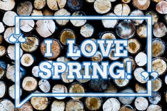 Writing note showingI Love Spring. Business photo showcasing Affection for season of year where there are lot of flowers Wooden. Background vintage wood wild stock photo