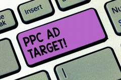 Writing note showingPpc Ad Target. Business photo showcasing Pay per click advertising marketing strategies online. Campaign Keyboard key Intention to create stock images