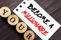 Writing text showing  Become A Millionaire. Business photo showcasing Ambition To Become Wealthy Earn Fortune Fortunate written on. Writing text showing  Become Royalty Free Stock Image