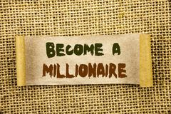 Writing text showing  Become A Millionaire. Business photo showcasing Ambition To Become Wealthy Earn Fortune Fortunate written on. Writing text showing  Become Stock Images