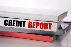 Writing text showing Credit Report. Business concept for Finance Score Check written on the book on the white background. Writing text showing Credit Report Stock Photo