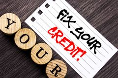 Writing text showing Fix Your Credit. Business photo showcasing Bad Score Rating Avice Fix Improvement Repair written on tear not
