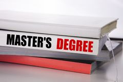 Writing text showing Master s Degree. Business concept for Academic Education written on the book on the white background. Writing text showing Master s Degree Royalty Free Stock Photography