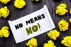 Writing text showing No Means No. Business concept for Stop Anti Rape Slogan Written on sticky note notepad note notebook book woo. Writing text showing No Means Royalty Free Stock Image