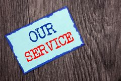 Writing text showing  Our Service. Business photo showcasing Customer Marketing Support Help Concept Helping Your Client written o. Writing text showing  Our Stock Image