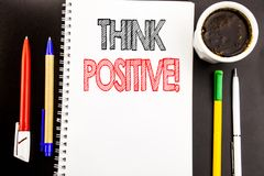 Writing text showing Think Positive. Business concept for Positivity Attitude Written on notepad note paper background with space. Writing text showing Think stock images