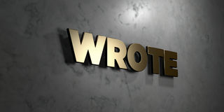 Wrote - Gold sign mounted on glossy marble wall  - 3D rendered royalty free stock illustration Royalty Free Stock Photo