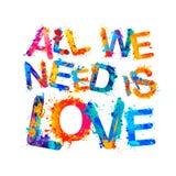 Wszystko potrzebujemy jest miłością Pluśnięcie farby listy Zdjęcie Stock