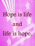 Wycena o życiu: Nadzieja jest życiem i życie jest nadzieją obraz stock