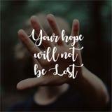 wycena Twój nadzieja no będzie i wycen Inspiracyjnych, motywacyjnych i, gubjących powiedzeń o życiu obraz stock