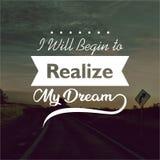 wycena Zaczynam uświadamiać sobie mój sen Inspiracyjne i motywacyjne wyceny i powiedzenia o życiu, obraz stock
