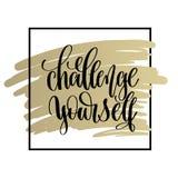 Wyzwania yourself ręki literowania inspiraci i motywaci pos royalty ilustracja