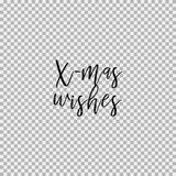 X-mas wishes. Transparent background. Inspirational quotes about travel, positive journey phrases to poster, greeting card, printable wall art, calligraphy Stock Photography
