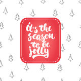 It's the season to be jolly - lettering Christmas and New Year holiday calligraphy phrase isolated on the background. Fun brush ink typography for photo Royalty Free Illustration