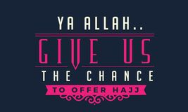 Ya Allah give us the chance to offer hajj. Quote illustration vector illustration