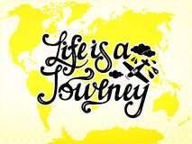 Życie jest podróżą Pisać na maszynie projekt wektor Obraz Royalty Free