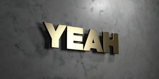 Yeah - Gold sign mounted on glossy marble wall - 3D rendered royalty free stock illustration. This image can be used for an online website banner ad or a print vector illustration