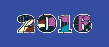 2016 Concept Word Art Illustration. The year 2016 concept written in colorful abstract typography. Vector EPS 10 available royalty free illustration