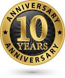 10 years anniversary gold label, vector illustration. 10 years anniversary gold label, vector Royalty Free Stock Images