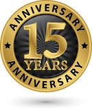 15 years anniversary gold label, vector illustration. 15 years anniversary gold label, vector Stock Images