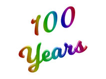 100 Years Anniversary, Holiday Calligraphic 3D Rendered Text Illustration Colored With RGB Rainbow Gradient. On White Background Royalty Free Stock Images