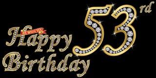 53 years happy birthday golden sign with diamonds, vector illustration. 53 years happy birthday golden sign with diamonds, vector stock illustration