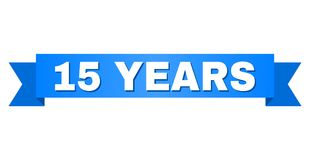 Blue Ribbon with 15 YEARS Text. 15 YEARS text on a ribbon. Designed with white caption and blue stripe. Vector banner with 15 YEARS tag stock illustration