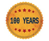 100-YEARS text, on vintage yellow sticker stamp. 100-YEARS text, on vintage yellow sticker stamp sign stock illustration