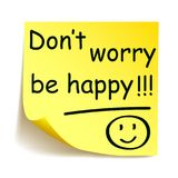 "Yellow sticker with black postit `Don`t worry be happy!!!`, note hand written. Yellow sticker with black postit ""Don`t worry be happy!!!"", note hand vector illustration"