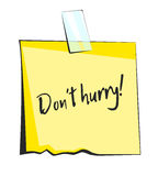 Yellow sticky note with scotch tape. Don't hurry lettering. Paper reminder sticker royalty free illustration