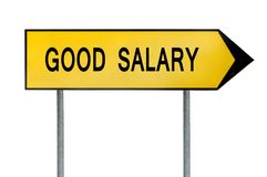 Yellow street concept good salary sign. Isolated on white background stock image