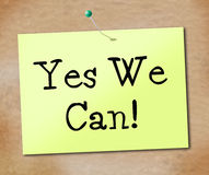 Yes We Can Shows All Right And Agreement Stock Image