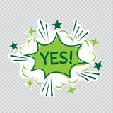 Yes cartoon illustration transparent. Cartoon message illustration on transparent background. Comic sound effect graphic. Yes letters posted on colorful Stock Photography