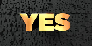 Yes - Gold text on black background - 3D rendered royalty free stock picture. This image can be used for an online website banner ad or a print postcard Stock Photography