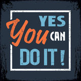 Yes You Can Do It. Retro Banner with the Motivation SayingYes You Can Do it royalty free illustration