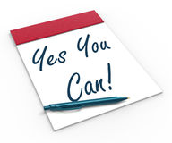 Yes You Can! Notebook Shows Positive Incentive. Yes You Can! Notebook Showing Positive Incentive And Persistence Stock Photos
