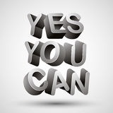 Yes you can. Yes you can phrase made with 3d letters  on white background, vector Stock Images