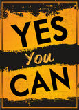 Yes You Can. Quote with Grunge overlay Royalty Free Stock Image