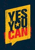 Yes You Can. Strong Inspiring Creative Motivation Slogan. Vector Typography Banner Design Concept On Grunge Background Stock Image