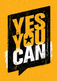 Yes You Can. Strong Inspiring Creative Motivation Slogan. Vector Typography Banner Design Concept On Grunge Background Stock Photo