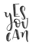 Yes you can typographic poster. Hand drawn background with motivation quote. vector illustration