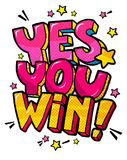 Yes you Win Message in pop art style Royalty Free Stock Image