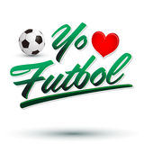 Yo amo el Futbol - I Love Soccer - Football spanis Royalty Free Stock Photos