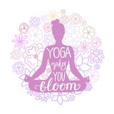 Yoga makes you bloom. Vector illustration of woman meditating in lotus pose with doodle flowers behind and hand lettering. Royalty Free Stock Images