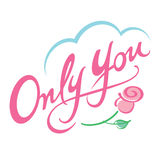 Only You. Concept love feeling flower rose royalty free illustration