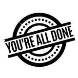 You are All Done rubber stamp Stock Photography