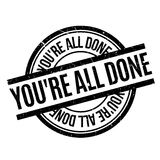 You are All Done rubber stamp Stock Image
