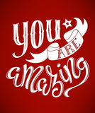 You are amazing. Poster with hand-drawn lettering, vector illustration Royalty Free Stock Photo